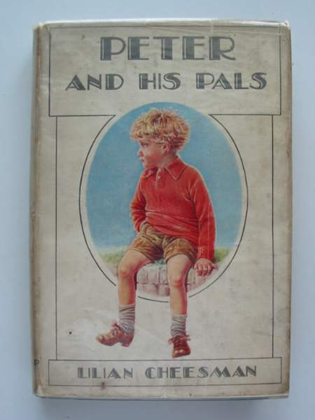 Photo of PETER AND HIS PALS written by Cheesman, Lilian published by George G. Harrap & Co. Ltd. (STOCK CODE: 444130)  for sale by Stella & Rose's Books
