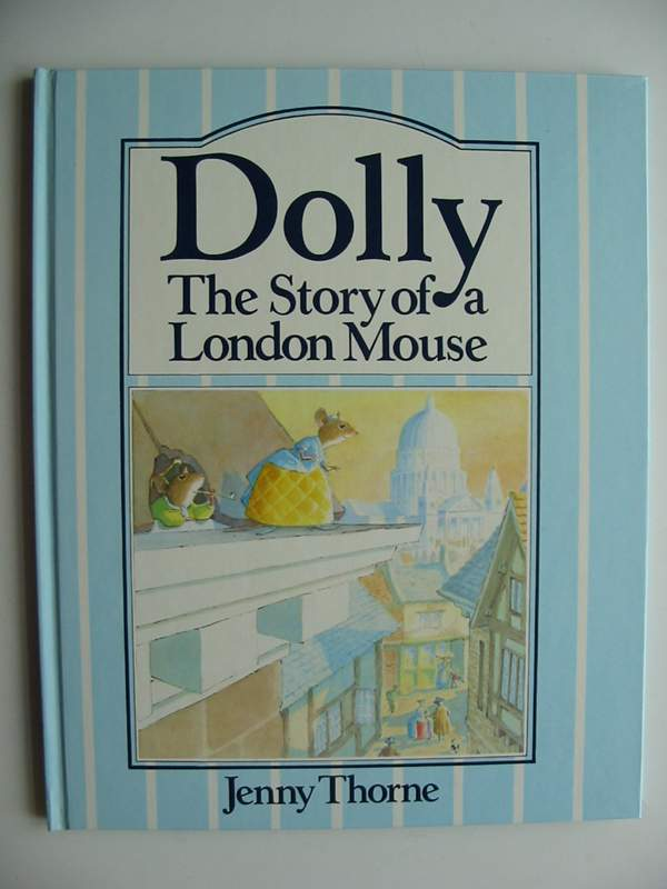 Photo of DOLLY THE STORY OF A LONDON MOUSE written by Thorne, Jenny illustrated by Thorne, Jenny published by Macmillan Children's Books (STOCK CODE: 446779)  for sale by Stella & Rose's Books