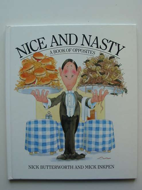 Photo of NICE AND NASTY written by Butterworth, Nick illustrated by Inkpen, Mick published by Hodder & Stoughton (STOCK CODE: 446837)  for sale by Stella & Rose's Books