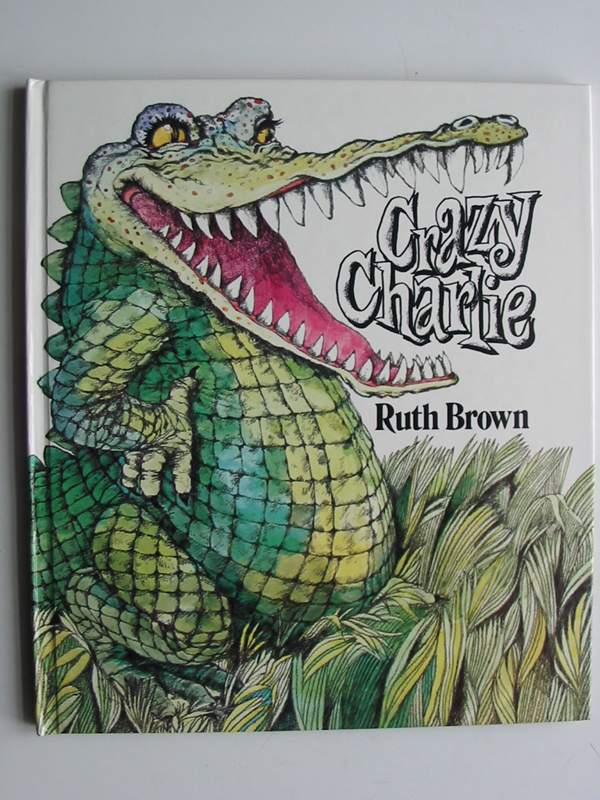Photo of CRAZY CHARLIE written by Brown, Ruth illustrated by Brown, Ruth published by Andersen Press (STOCK CODE: 447015)  for sale by Stella & Rose's Books