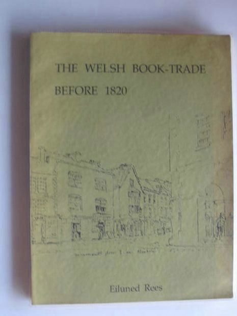 Photo of THE WELSH BOOK-TRADE BEFORE 1820- Stock Number: 554714