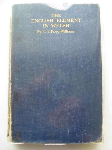 Photo of THE ENGLISH ELEMENT IN WELSH written by Parry-Williams, T.H. published by The Honourable Society of Cymmrodorion (STOCK CODE: 557258)  for sale by Stella & Rose's Books