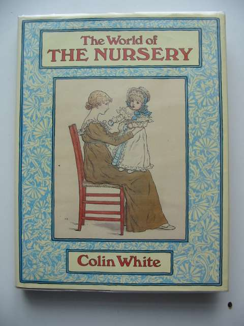 Photo of THE WORLD OF THE NURSERY written by White, Colin published by E.P. Dutton (STOCK CODE: 557415)  for sale by Stella & Rose's Books