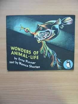 Photo of WONDERS OF ANIMAL LIFE written by Shorten, Monica illustrated by Pinner, Erna published by Penguin (STOCK CODE: 558887)  for sale by Stella & Rose's Books