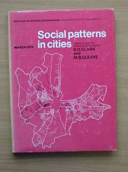 Photo of SOCIAL PATTERNS IN CITIES written by Clarke, B.D.<br />Gleave, M.B. published by The Institute Of British Geographers (STOCK CODE: 560330)  for sale by Stella & Rose's Books