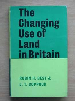 Photo of THE CHANGING USE OF LAND IN BRITAIN written by Best, Robin H. Coppock, J.T. published by Faber & Faber (STOCK CODE: 560340)  for sale by Stella & Rose's Books