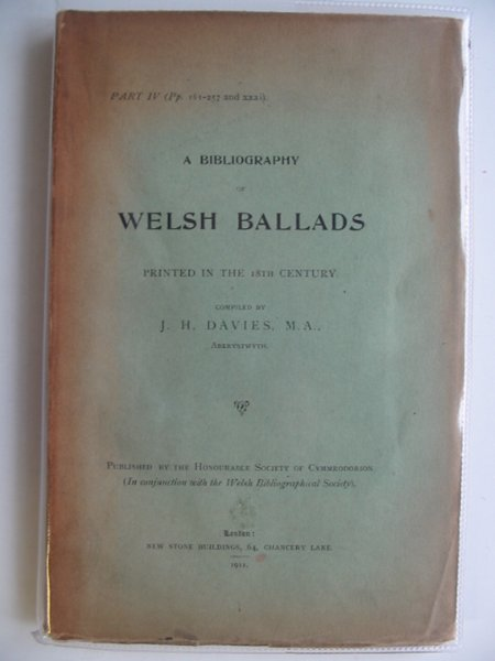 Photo of A BIBLIOGRAPHY OF WELSH BALLADS PRINTED IN THE 18TH CENTURY PART IV written by Davies, J.H. published by The Honourable Society of Cymmrodorion (STOCK CODE: 565764)  for sale by Stella & Rose's Books