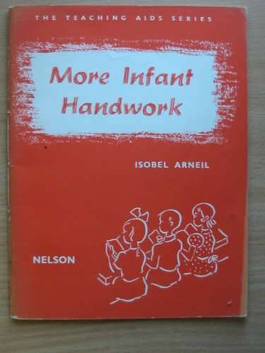 Photo of MORE INFANT HANDWORK written by Arneil, Isobel S. published by Thomas Nelson and Sons Ltd. (STOCK CODE: 568952)  for sale by Stella & Rose's Books