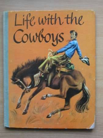 Photo of LIFE WITH THE COWBOYS illustrated by Forster, Stein<br />Forster, Reg published by The Heirloom Library (STOCK CODE: 569008)  for sale by Stella & Rose's Books