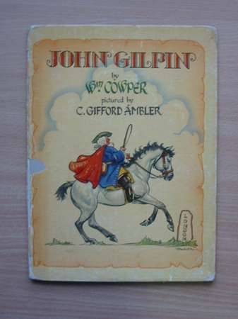 Photo of JOHN GILPIN written by Cowper, William illustrated by Ambler, C. Gifford published by P.M. (Productions) Ltd. (STOCK CODE: 569241)  for sale by Stella & Rose's Books