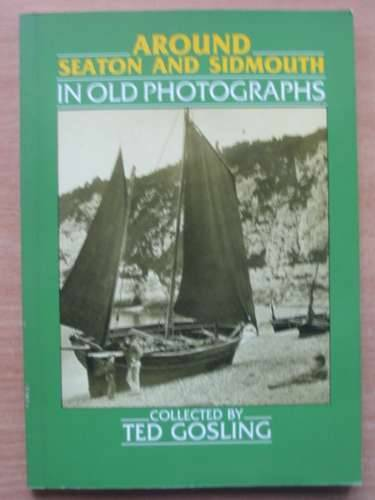 Photo of AROUND SEATON AND SIDMOUTH IN OLD PHOTOGRAPHS written by Gosling, Ted published by Alan Sutton (STOCK CODE: 570039)  for sale by Stella & Rose's Books