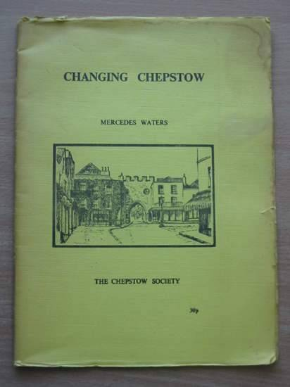 Photo of CHANGING CHEPSTOW written by Waters, Mercedes illustrated by Waters, Mercedes published by The Chepstow Society (STOCK CODE: 570767)  for sale by Stella & Rose's Books