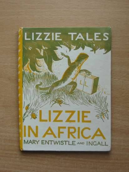 Photo of LIZZIE TALES: BOOK ONE LIZZIE IN AFRICA written by Entwistle, Mary illustrated by Ingall,  published by Edinburgh House Press (STOCK CODE: 571184)  for sale by Stella & Rose's Books
