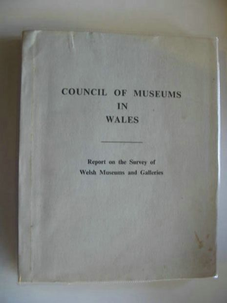 Photo of REPORT ON THE SURVEY OF WELSH MUSEUMS AND GALLERIES- Stock Number: 571939