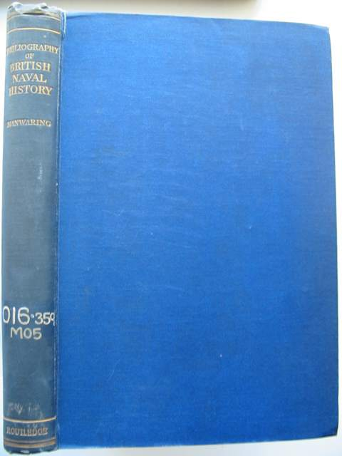 Photo of A BIBLIOGRAPHY OF BRITISH NAVAL HISTORY written by Manwaring, G.E. published by George Routledge & Sons Ltd. (STOCK CODE: 571940)  for sale by Stella & Rose's Books