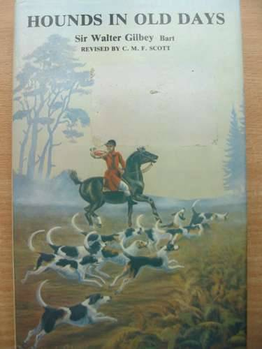 Photo of HOUNDS IN OLD DAYS written by Gilbey, Walter Scott, C.M.F. published by Spur Publications (STOCK CODE: 573070)  for sale by Stella & Rose's Books