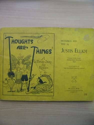 Photo of THOUGHTS ARE THINGS written by Elliot, Justin illustrated by Elliot, Justin published by The Greater World (STOCK CODE: 575012)  for sale by Stella & Rose's Books