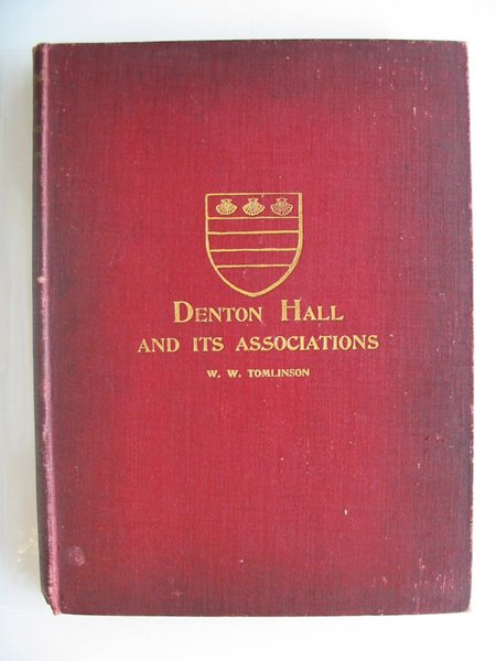 Photo of DENTON HALL AND ITS ASSOCIATIONS written by Tomlinson, William Weaver illustrated by MacKlin, T. Eyre published by Walter Scott Ltd. (STOCK CODE: 576343)  for sale by Stella & Rose's Books