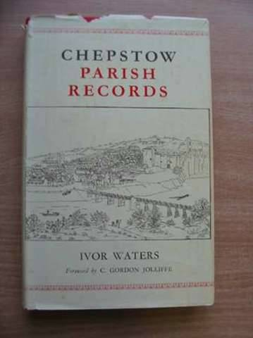 Photo of CHEPSTOW PARISH RECORDS written by Waters, Ivor published by The Chepstow Society (STOCK CODE: 576747)  for sale by Stella & Rose's Books