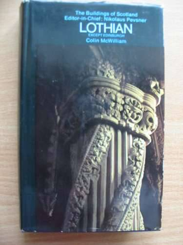 Photo of LOTHIAN (BUILDINGS OF SCOTLAND) written by McWilliam, Colin<br />Wilson, Christopher<br />Pevsner, Nikolaus published by Penguin (STOCK CODE: 577467)  for sale by Stella & Rose's Books