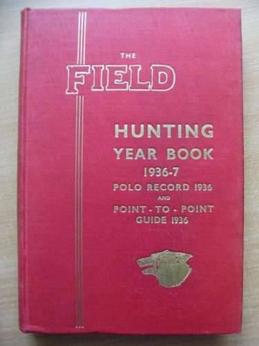 Photo of THE FIELD HUNTING YEAR BOOK 1936-7 published by The Field (STOCK CODE: 580302)  for sale by Stella & Rose's Books