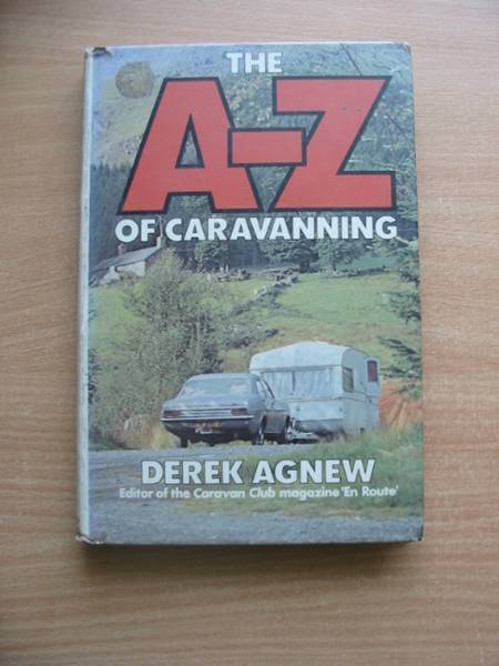 Photo of THE A-Z OF CARAVANNING written by Agnew, Derek published by Arthur Barker Limited (STOCK CODE: 581165)  for sale by Stella & Rose's Books