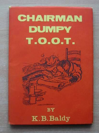 Photo of CHAIRMAN DUMPY, T.O.O.T. written by Baldy, K.B. illustrated by Paterson, Cora E.M. published by Arthur H. Stockwell Ltd. (STOCK CODE: 581530)  for sale by Stella & Rose's Books