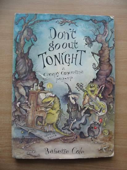 Photo of DON'T GO OUT TONIGHT written by Cole, Babette illustrated by Cole, Babette published by Hamish Hamilton (STOCK CODE: 582150)  for sale by Stella & Rose's Books