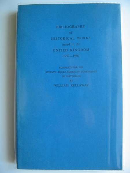 Photo of BIBLIOGRAPHY OF HISTORICAL WORKS ISSUED IN THE UNITED KINGDOM 1957-1960 written by Kellaway, William published by University Of London (STOCK CODE: 583585)  for sale by Stella & Rose's Books