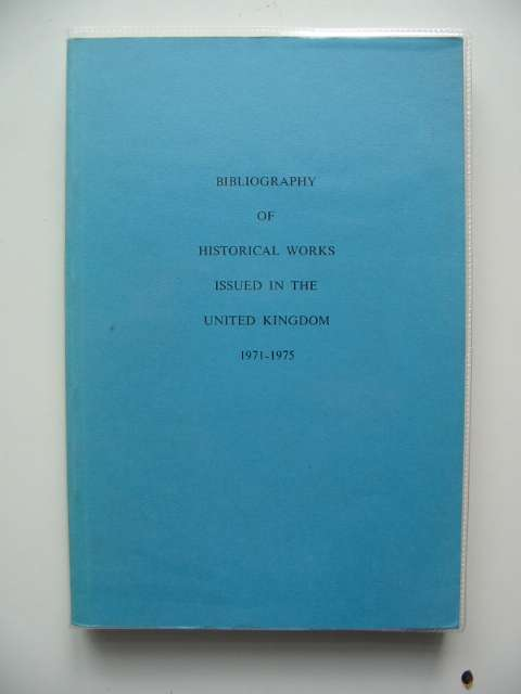 Photo of BIBLIOGRAPHY OF HISTORICAL WORKS ISSUED IN THE UNITED KINGDOM 1971-1975- Stock Number: 583629