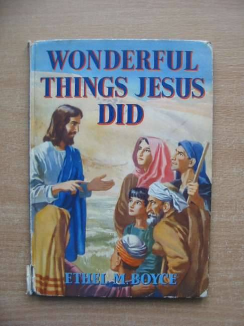 Photo of WONDERFUL THINGS JESUS DID written by Boyce, Ethel M. illustrated by White, W.B. published by Blackie & Son Ltd. (STOCK CODE: 583860)  for sale by Stella & Rose's Books
