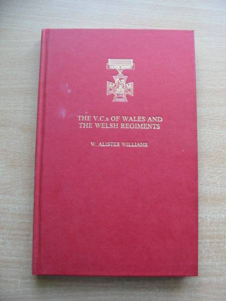 Photo of THE VCS OF WALES AND THE WELSH REGIMENTS written by Williams, W. Alister published by Bridge Books (STOCK CODE: 584256)  for sale by Stella & Rose's Books