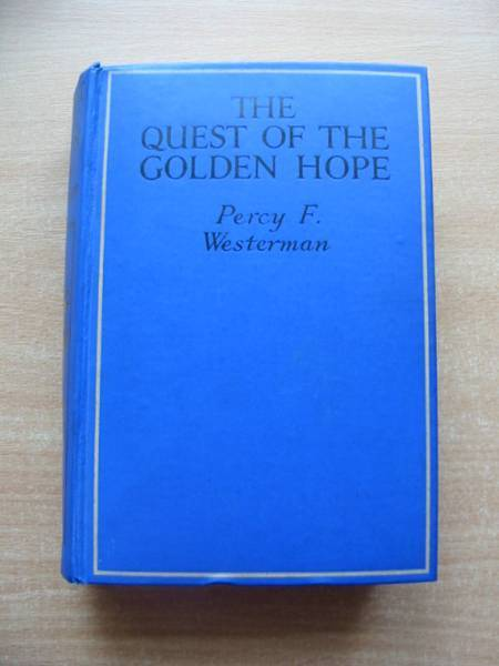 Photo of THE QUEST OF THE GOLDEN HOPE written by Westerman, Percy F. illustrated by Wiles, Frank E. published by Blackie & Son Ltd. (STOCK CODE: 584614)  for sale by Stella & Rose's Books