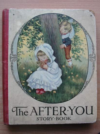 Photo of THE 'AFTER YOU' STORY BOOK written by Herbertson, Agnes Grozier Inchfawn, Fay et al,  illustrated by Lambert, H.G.C. Marsh Cowham, Hilda Robinson, W. Heath et al.,  published by Ward Lock & Co Ltd. (STOCK CODE: 588143)  for sale by Stella & Rose's Books
