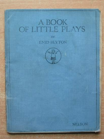 Photo of A BOOK OF LITTLE PLAYS written by Blyton, Enid published by Thomas Nelson and Sons Ltd. (STOCK CODE: 588835)  for sale by Stella & Rose's Books