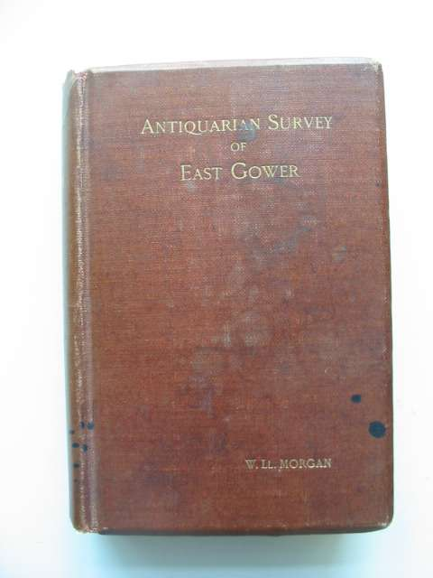 Photo of AN ANTIQUARIAN SURVEY OF EAST GOWER GLAMORGANSHIRE written by Morgan, W. Ll. published by Chas. J. Clark (STOCK CODE: 591014)  for sale by Stella & Rose's Books