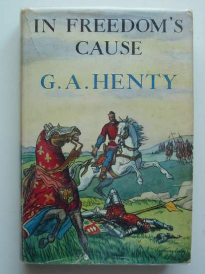 Photo of IN FREEDOM'S CAUSE written by Henty, G.A. published by Latimer House Limited (STOCK CODE: 591703)  for sale by Stella & Rose's Books