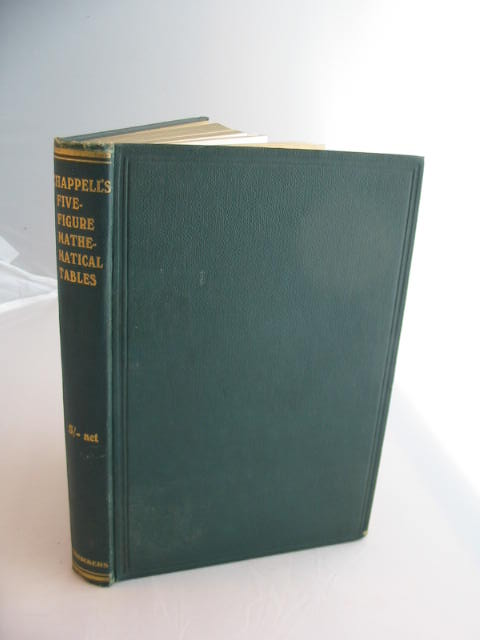Photo of FIVE-FIGURE MATHEMATICAL TABLES written by Chappell, E. published by W. & R. Chambers Limited (STOCK CODE: 593087)  for sale by Stella & Rose's Books