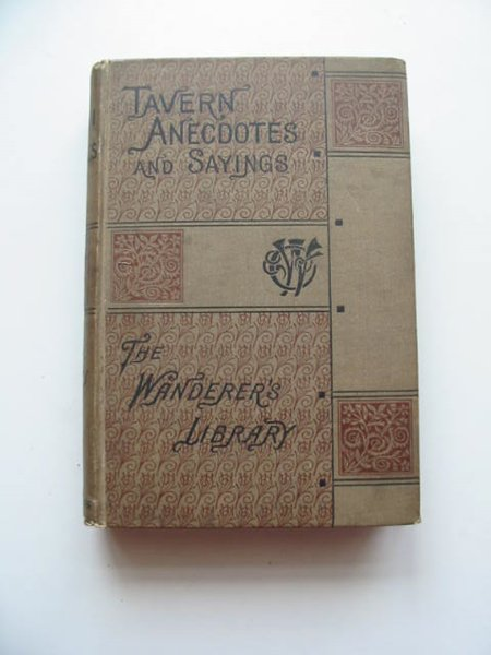 Photo of TAVERN ANECDOTES AND SAYINGS written by Hindley, Charles published by Chatto & Windus (STOCK CODE: 593150)  for sale by Stella & Rose's Books