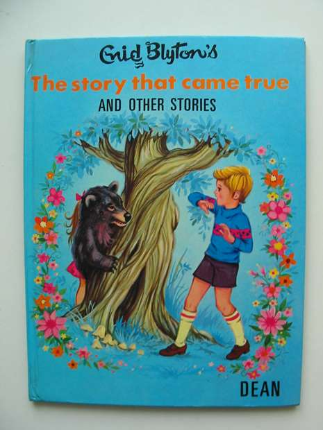 Photo of THE STORY THAT CAME TRUE written by Blyton, Enid published by Dean & Son Ltd. (STOCK CODE: 593407)  for sale by Stella & Rose's Books