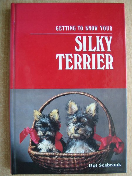 Photo of GETTING TO KNOW YOUR SILKY TERRIER written by Seabrook, Dot published by Alpine Publications, Inc. (STOCK CODE: 593837)  for sale by Stella & Rose's Books