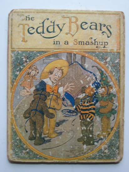 Photo of THE TEDDY BEARS IN A SMASHUP written by Towne, Robert D. illustrated by Bray, J.R.<br />Sieber, C.A. published by The Reilly &amp; Britton Co. (STOCK CODE: 594887)  for sale by Stella & Rose's Books