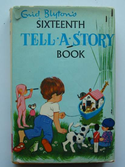 Photo of ENID BLYTON'S SIXTEENTH TELL-A-STORY BOOK- Stock Number: 597301