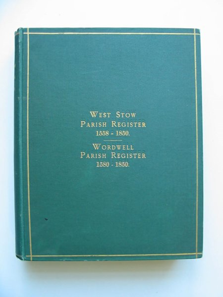 Photo of WEST STOW PARISH REGISTERS 1558 TO 1850 & WORDWELL PARISH REGISTERS 1580 TO 1850 published by George Booth (STOCK CODE: 597552)  for sale by Stella & Rose's Books