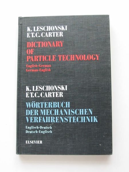 Photo of DICTIONARY OF PARTICLE TECHNOLOGY ENGLISH-GERMAN GERMAN-ENGLISH written by Leschonski, K. Carter, F.T.C. published by Elsevier Scientific Publishing Company (STOCK CODE: 597573)  for sale by Stella & Rose's Books