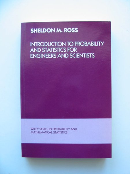 Photo of INTRODUCTION TO PROBABILITY AND STATISTICS FOR ENGINEERS AND SCIENTISTS written by Ross, Sheldon M. published by John Wiley & Sons (STOCK CODE: 598139)  for sale by Stella & Rose's Books