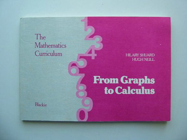 Photo of FROM GRAPHS TO CALCULUS written by Shuard, Hilary Neill, Hugh published by Blackie (STOCK CODE: 598858)  for sale by Stella & Rose's Books