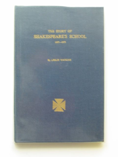 Photo of THE STORY OF SHAKESPEARE'S SCHOOL 1853-1953 written by Watkins, Leslie published by The Herald Press (STOCK CODE: 609635)  for sale by Stella & Rose's Books
