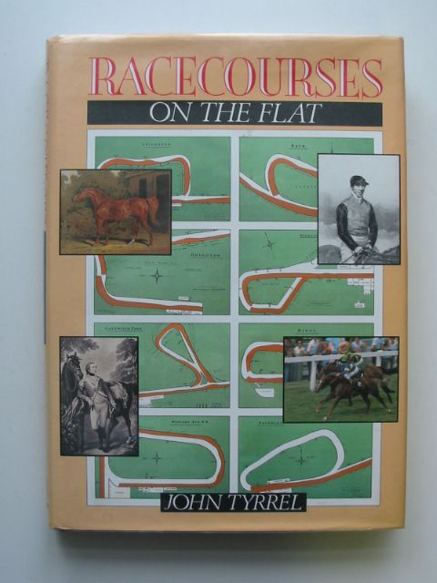 Photo of RACECOURSES ON THE FLAT written by Tyrrel, John published by The Crowood Press (STOCK CODE: 609879)  for sale by Stella & Rose's Books