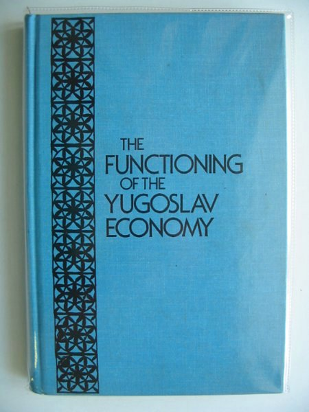 Photo of THE FUNCTIONING OF THE YUGOSLAV ECONOMY written by Stojanovic, Radmila published by Spokesman Books (STOCK CODE: 612459)  for sale by Stella & Rose's Books